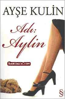Ayşe Kulin – Adı: Aylin e-Kitap indir ( E Book )