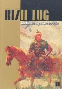 Abdullah Ziya Kozanoğlu – Kızıltuğ (E Book)