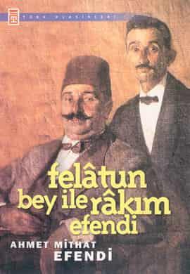 Ahmet Mithat Efendi – Felatun Bey ile Rakım Efendi PDF e-kitap indir