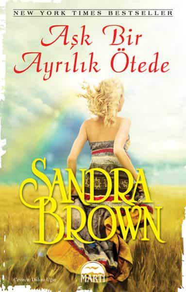 Sandra Brown - Aşk Bir Ayrılık Ötede