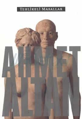 Ahmet Altan - Tehlikeli Masallar