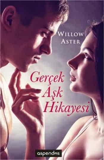 Willow Aster - Gerçek Aşk Hikayesi