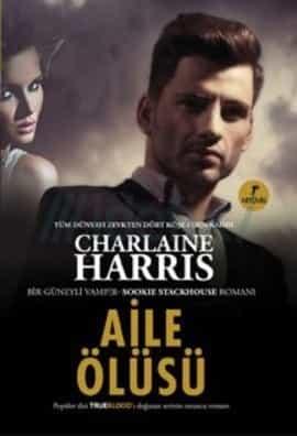 Aile Ölüsü – Sookie Stackhouse Serisi 10.Kitap – Charlaine Harris