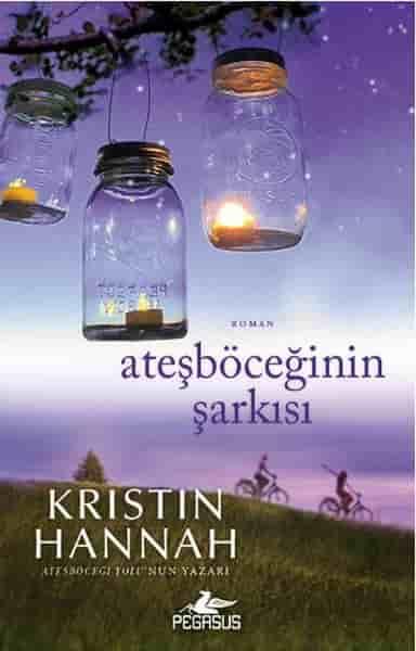 Kristin Hannah - Ateşböceğinin Şarkısı