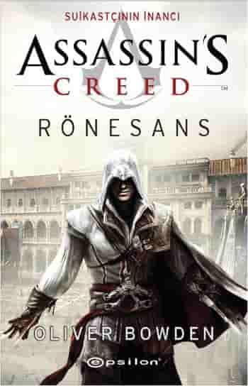 Oliver Bowden - Assassin's Creed Rönesans - Suikastçının İnancı