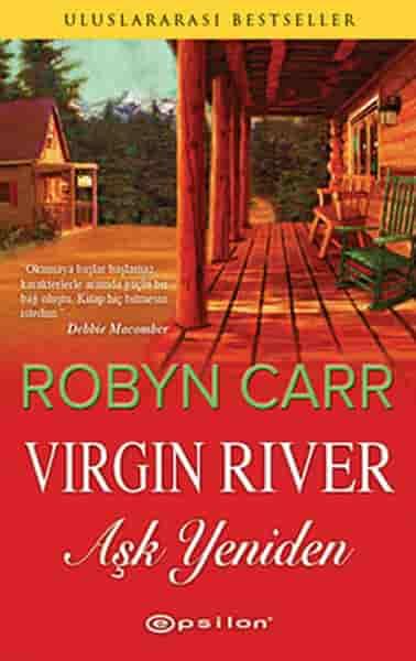 Robyn Carr – Aşk Yeniden (Virgin River Serisi 1. Kitap)