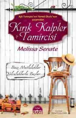 Kırık Kalpler Tamircisi - Melissa Senate