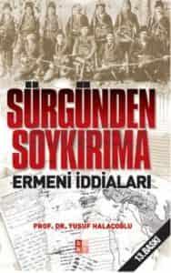 Sürgünden Soykırıma Ermeni İddiaları - Prof.Dr.Yusuf Halaçoğlu