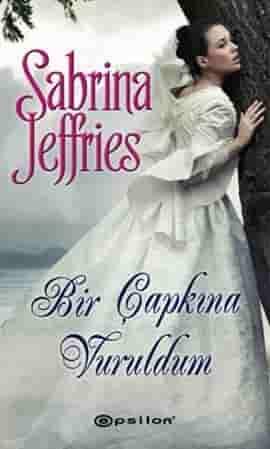 Bir Çapkına Vuruldum – Sabrina Jeffries PDF indir