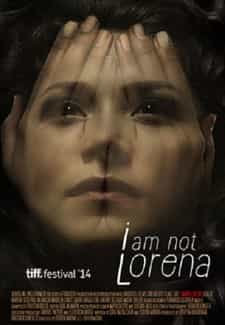 Ben Lorena Değilim – I Am Not Lorena Türkçe Dublaj indir