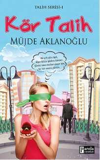 Kör Talih – Müjde Aklanoğlu PDF e-book indir