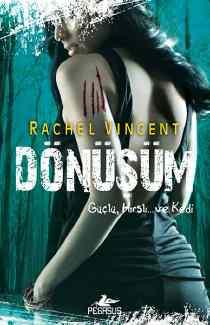 Rachel Vincent – Dönüşüm PDF indir | Dönüşüm Serisi 5. Kitap