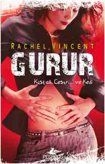 Rachel Vincent - Gurur PDF indir | Dönüşüm Serisi 3. Kitap