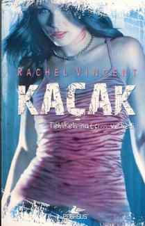Rachel Vincent – Kaçak PDF indir | Dönüşüm Serisi 2. Kitap