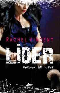 Rachel Vincent – Lider PDF indir | Dönüşüm Serisi 6. Kitap