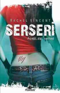 Rachel Vincent – Serseri PDF indir | Dönüşüm Serisi 1. Kitap