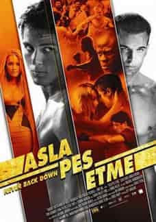 Asla Pes Etme – Never Back Down Türkçe Dublaj indir | 2008