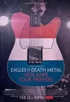 Eagles of Death Metal: Nos Amis (Our Friends) Türkçe Dublaj indir