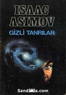Isaac Asimov - İkinci Vakıf - Gizli Tanrılar PDF ePub indir