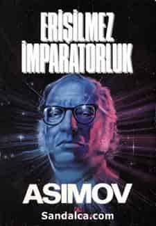 Vakıf İleri – Erişilemez İmparatorluk – Isaac Asimov PDF ePub indir