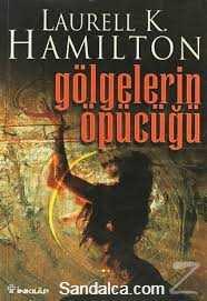Laurell K. Hamilton – Gölgelerin Öpücüğü PDF indir
