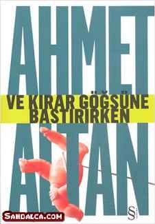 Ahmet Altan – Ve Kırar Göğsüne Bastırırken PDF ePub indir