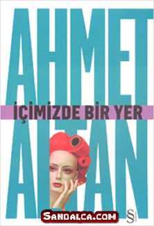 Ahmet Altan – İçimizde Bir Yer PDF ePub indir