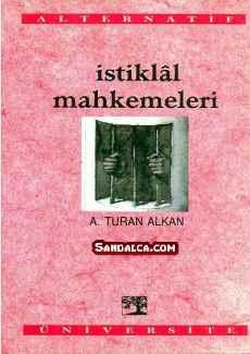 Ahmet Turan Alkan – İstiklal Mahkemeleri PDF ePub indir