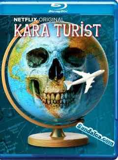Kara Turist – Dark Tourist 1. Sezon Tüm Bölümleri Türkçe Dublaj indir   1080p DUAL
