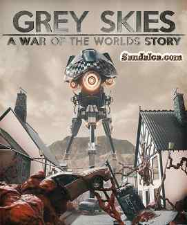 Grey Skies: A War of the Worlds Story Full PC Oyun indir | RePack | 2020