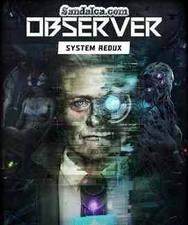 Observer: System Redux Full Oyun indir | RePack | 2020