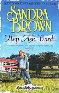 Sandra Brown Hep Aşk Vardı PDF indir