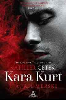 Kara Kurt – J. A. Redmerski – Katiller Çetesi Serisi 5 PDF indir